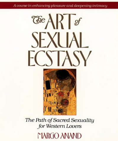 9781855382510: The Art of Sexual Ecstasy: The Path of Sacred Sexuality for Western Lovers
