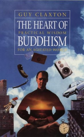 9781855382749: The Heart of Buddhism: Practical Wisdom for an Agitated World