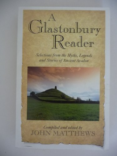 9781855382763: Glastonbury Reader: Selections from the Myths, Legends and Stories of Ancient Avalon