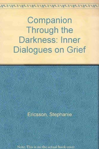 9781855383142: Companion Through the Darkness: Inner Dialogues on Grief