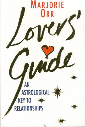 A Lover's Guide/an Astrological Key to Relationships: Marjorie Orr