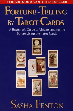 9781855383654: Fortune Telling by Tarot Cards: A Beginner's Guide to Understanding the Future Using Tarot Cards