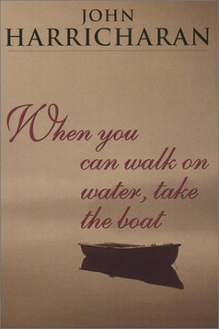 When You Can Walk on Water, Take the Boat