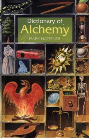 9781855384408: Dictionary of Alchemy: From Maria Prophetissa to Isaac Newton