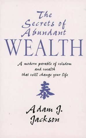 9781855384484: The Secrets of Abundant Wealth: A Modern Parable of Wisdom and Wealth That Will Change Your Life