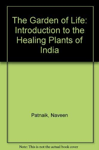 9781855384538: The Garden of Life: Introduction to the Healing Plants of India