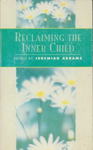 Reclaiming the Inner Child (Classics of personal: Abrams, Jeremiah