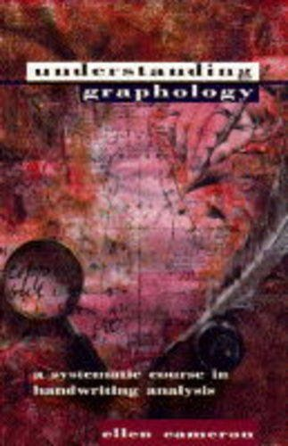 Understanding Graphology(A Systematic Course in handwriting Analysis): Cameron, Ellen