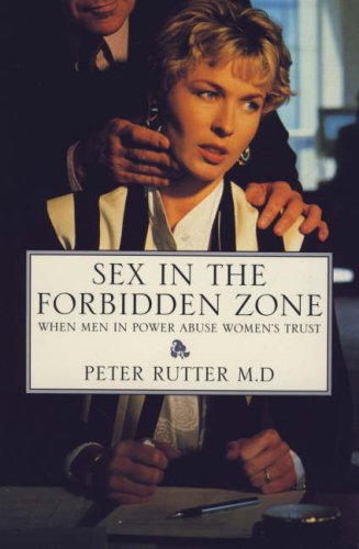 9781855384606: Sex in the Forbidden Zone: When Therapists, Doctors, Clergy, Teachers and Other Men in Power Betray Women's Trust