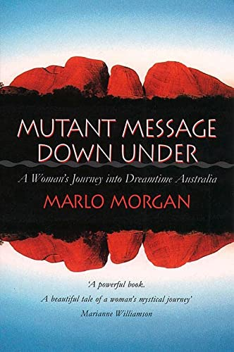 9781855384842: Mutant Message Down Under: A Woman's Journey into Dreamtime Australia.