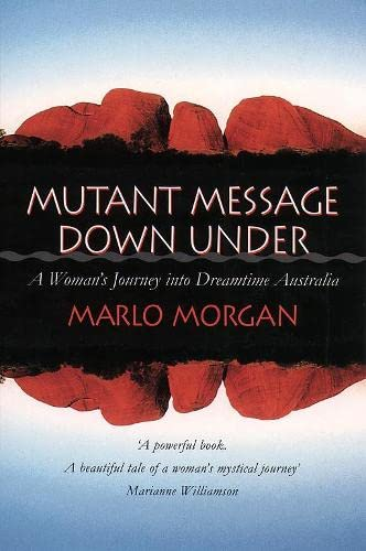 Mutant Message Down Under A Woman's Journey into Dreamtime Australia
