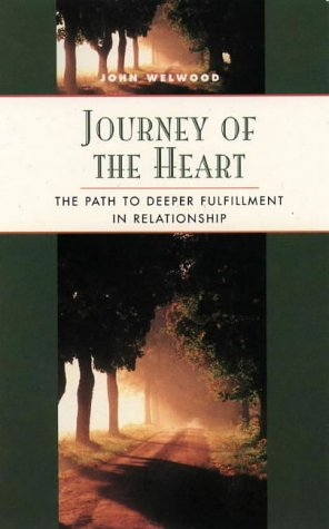 9781855385009: Journey of the Heart: The Path to Deeper Fulfillment in Relationship (Classics of Personal Development)