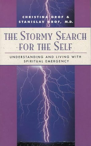 The Stormy Search for the Self: Understanding: CHRISTINA GROF, STANISLAV