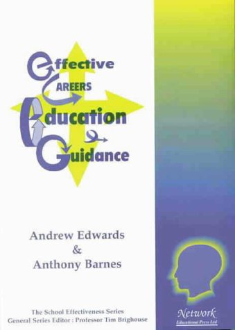 Effective Careers Education and Guidance (School Effectiveness): Barnes, Anthony