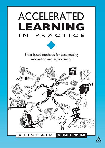 9781855390485: Accelerated Learning in Practice: Brain-based Methods for Accelerating Motivation and Achievement (Accelerated Learning S.)