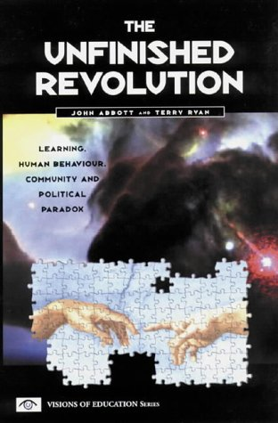 9781855390645: The Unfinished Revolution: Learning, Human Behaviour, Community and Political Paradox (Visions of education series)