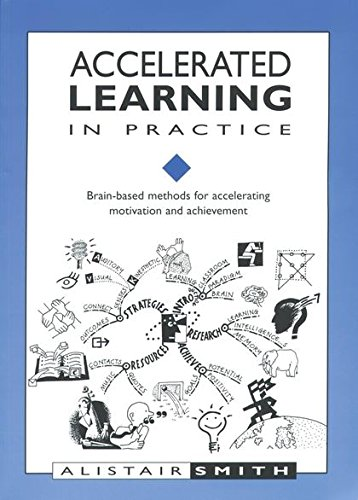 9781855390683: Accelarated Learning in Practice: Brain-based Methods for Accelerating Motivation and Achievement (Accelerated Learning)