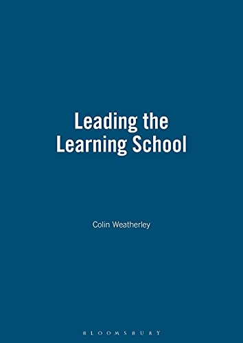 9781855390706: Leading the Learning School (School Effectiveness)