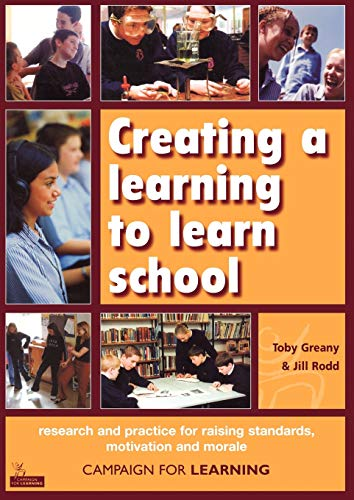 9781855391864: Creating a Learning to Learn School: Research and Practice for Raising Standards, Motivation and Morale