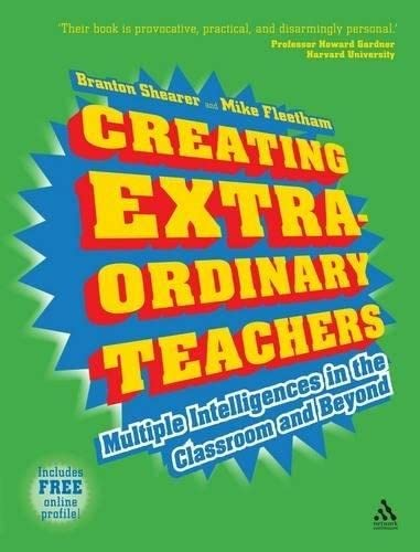 9781855393905: Creating Extra-Ordinary Teachers: Multiple intelligences in the classroom and beyond