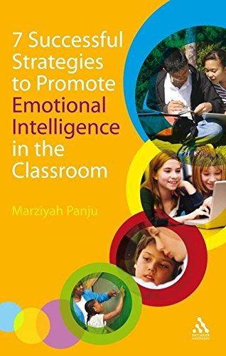 7 Successful Strategies to Promote Emotional Intelligence in the Classroom: Panju, Marziyah