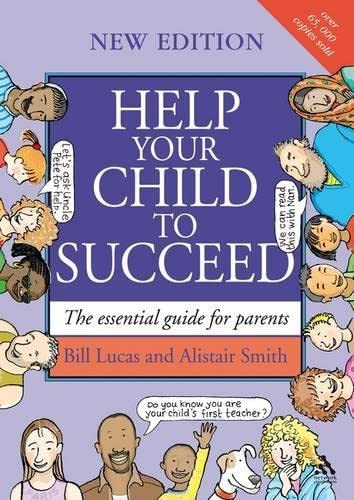 9781855394599: Help Your Child to Succeed: The Essential Guide for Parents. Bill Lucas and Alistair Smith