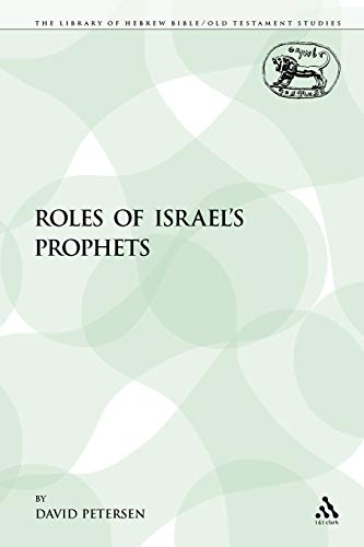 9781855396289: The Roles of Israel's Prophets (The Library of Hebrew Bible/Old Testament Studies)