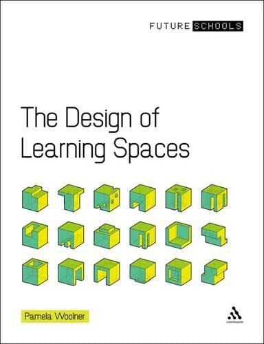 9781855397743: The Design of Learning Spaces (Future Schools)
