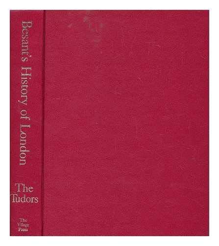 Besant's History of London: the Tudors: Besant, Walter