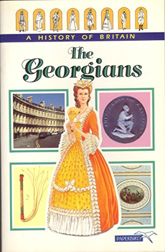 The Georgians (A History of Britain Series): Wood, Tim