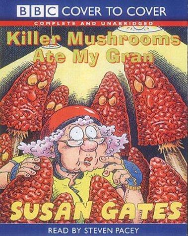 9781855491564: Killer Mushrooms Ate My Gran: Complete & Unabridged (C2C Childrens)