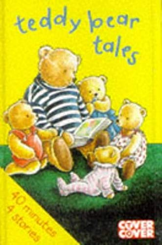 Teddy Bear Tales: Complete & Unabridged (Cover to Cover) (1855492024) by Robinson, Joan; Milne, A. A; Pearce, Philippa; Bond, Michael