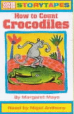 HOW TO COUNT CROCODILES: READ BY NIGEL: Mayo, Margaret.
