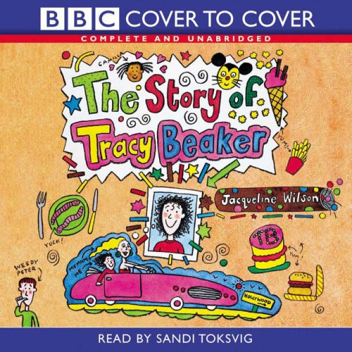 The Story of Tracy Beaker: Complete and: Wilson, Jacqueline
