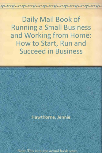 """The """" Daily Mail"""" Book of Running a Small Business: Hawthorne, Jennie"""