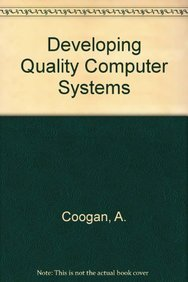 Developing Quality Computer Systems: Coogan, A.