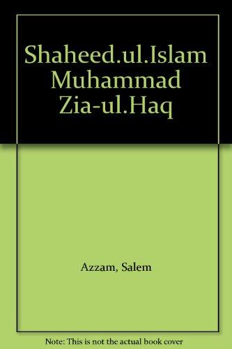 9781855550056: Shaheed.Ul.Islam Muhammad Zia-Ul.Haq