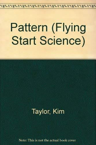 9781855611542: Pattern (Flying Start Science)