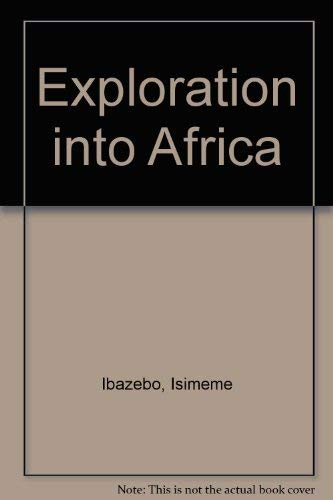 9781855612075: Exploration into Africa (Exploration into ...)