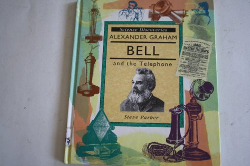 9781855613539: Alexander Graham Bell and the Telephone (Science Discoveries)