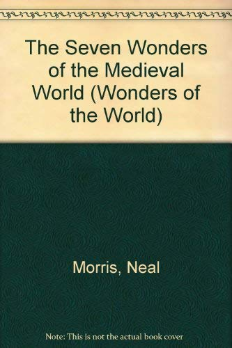 9781855613898: The Seven Wonders of the Medieval World (Wonders of the World)
