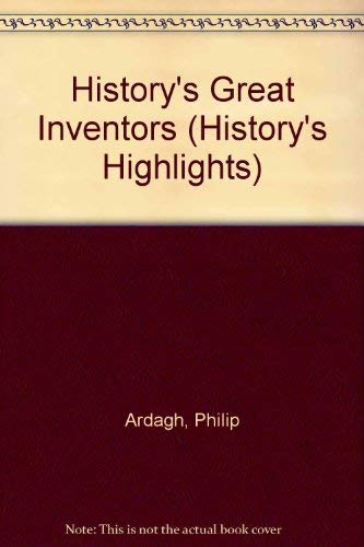 9781855615052: History's Great Inventors (History's Highlights)