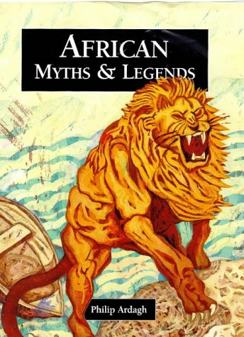 9781855617599: African Myths and Legends (Myths & Legends from Around the World)