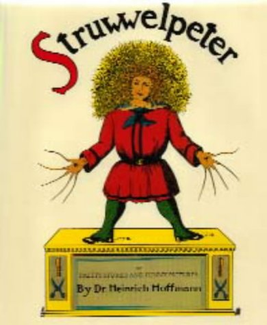 Struwwelpeter or Pretty Stories and Funny Pictures: Hoffmann, Heinrich