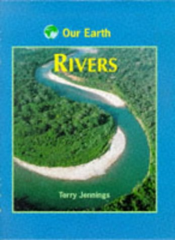 9781855618824: Rivers (Our Earth)