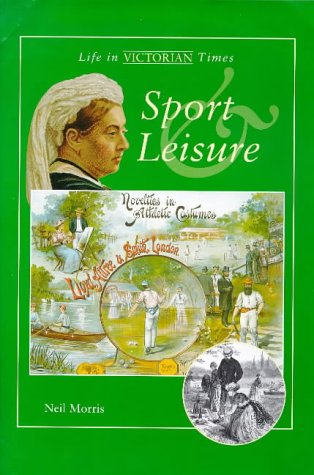 9781855618909: Sport & Leisure (Life in Victorian Times)
