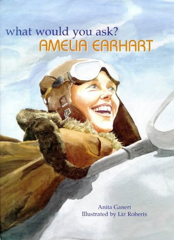 9781855618961: Amelia Earhart (1898-1937) (What Would You Ask...?)