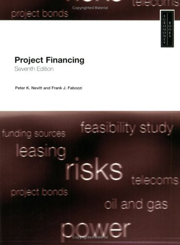 Project Financing : 7th edition: Fabozzi, Peter K