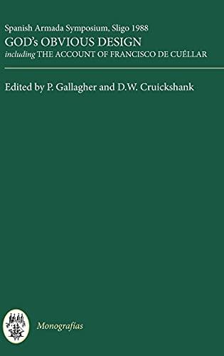 9781855660007: 141: God's Obvious Design: Spanish Armada Symposium, Sligo, 1988 including 'The Account of Francisco de Cuéllar' (Monografías A)