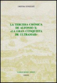 La Tercera Cronica De Alfonso X 'La Gran Conquista De Ultramar' (Monograf?as a) (Monograf...
